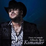 Alfredo-Rios-El-Komander-Detras-Del-Miedo1-450x450